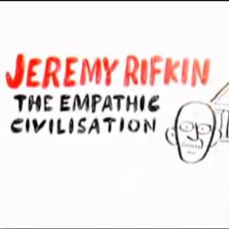 Jeremy Rifkin - The Empathic Civilisation