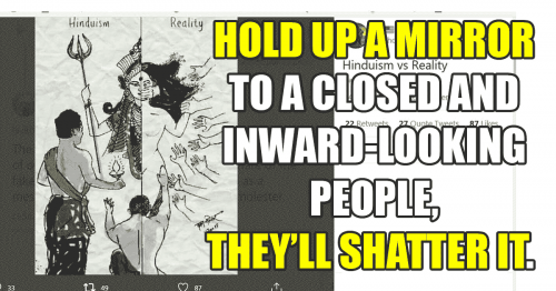 Read more about the article Hold up a Mirror to a Closed and Inward-looking People, They'll Shatter It